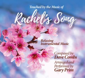 Rachel's Song CD cover, composed by Dave Combs